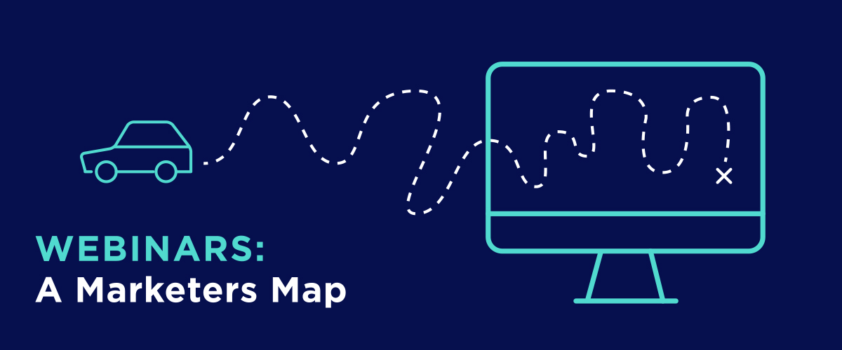 Webinars : A Marketers Map