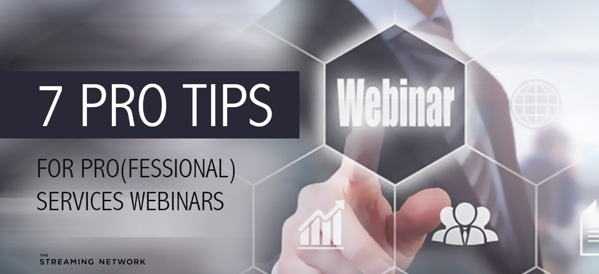 7 Pro Tips for Pro(fessional) Services Webinars
