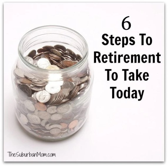 6 Steps To Retirement To Take Today