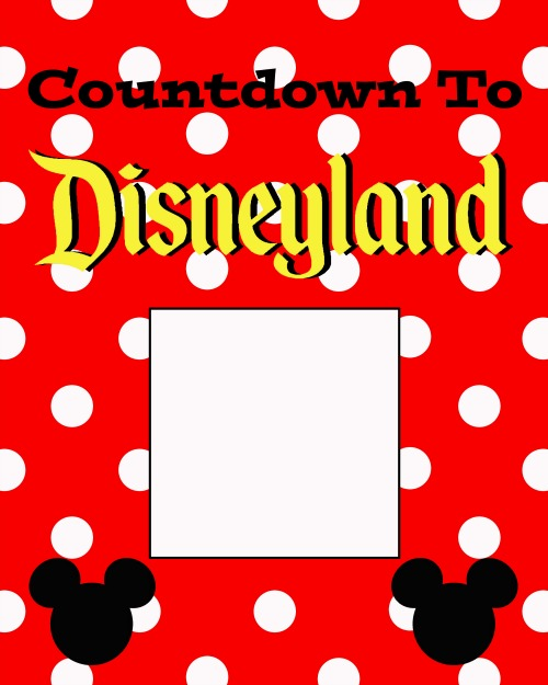 Countdown to Disneyland Printable