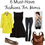 6 Must-Have Fashion For Moms