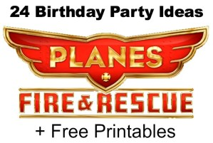 Planes Fire Rescue Birthday Party Ideas Free Printables Crafts