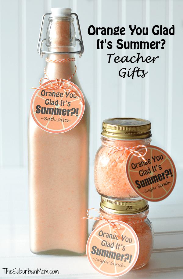 Orange You Glad It's Summer Teacher Gifts