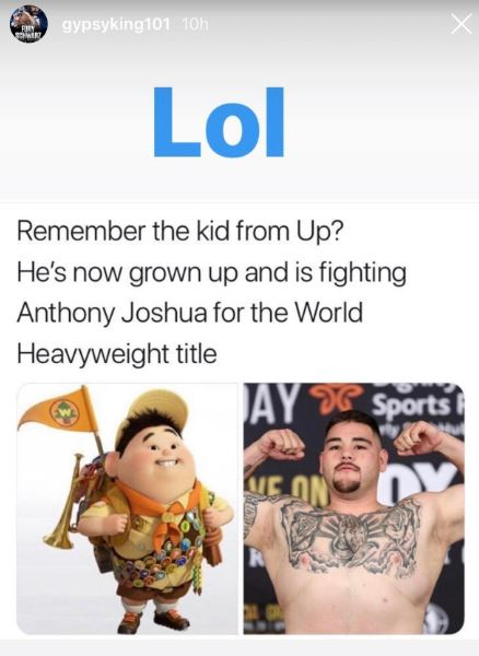 Fury has joked that Ruiz Jr is the grown up version of Russell from Disney movie Up