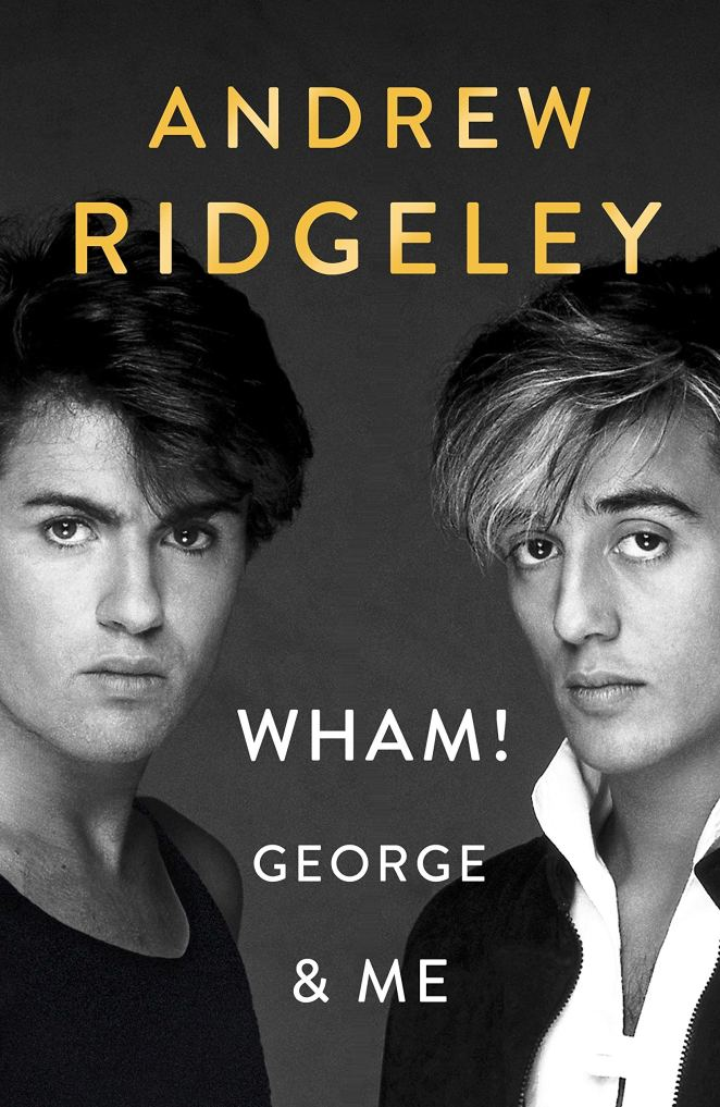 Andrew reveals all in new book Wham! George & Me