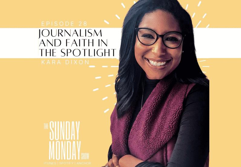 Episode 28   Faith in the Spotlight with Broadcast Journalist Kara Dixon