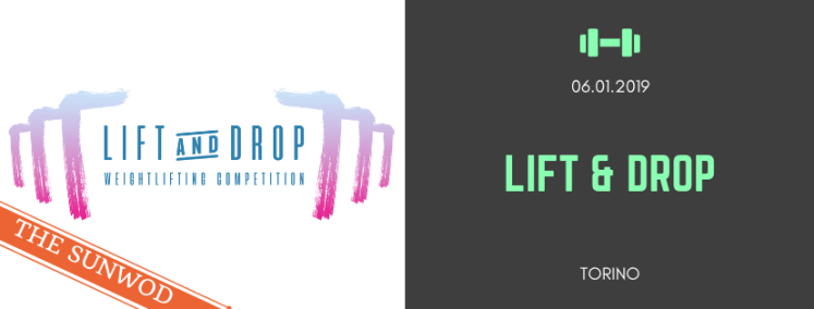 Lift&Drop - weightlifting fitness competition - Torino | The SunWod - viaggi e alloggi