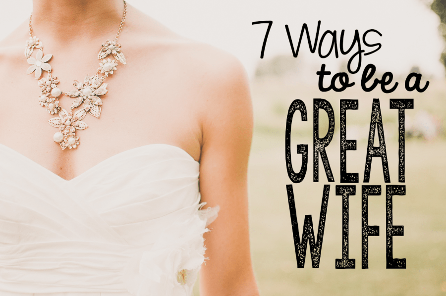 7 Ways to be a Great Wife