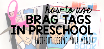 How to Use Brag Tags in Preschool Without Losing Your Mind