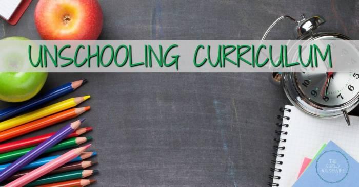 Unschooling Curriculum