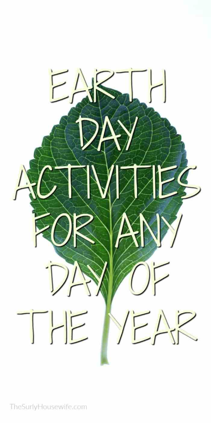 You don't need to do activities to celebrate Earth Day. Earth Day is about respecting nature. Building aconnection between kids and nature is the best way to honor Mother Nature.