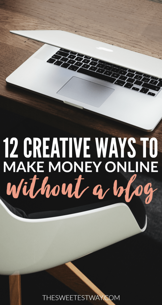 12 Creative Ways to Make Money Online Without a Blog