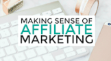 Making Sense of Affiliate Marketing, a course for professional bloggers