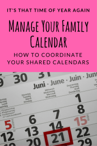 Managing your family calendar. How to coordinate shared calendars.