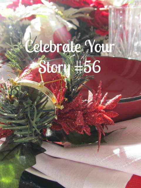 We are happy that you chose our Celebrate Your Story Link Party #56 this week, and hope that you find lots of inspiration.