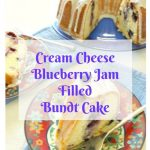 Cream Cheese Blueberry Jam Filled Bundt Cake ~ #BundtBakers