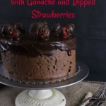 Double Chocolate Cake with Ganache and Dipped Strawberries