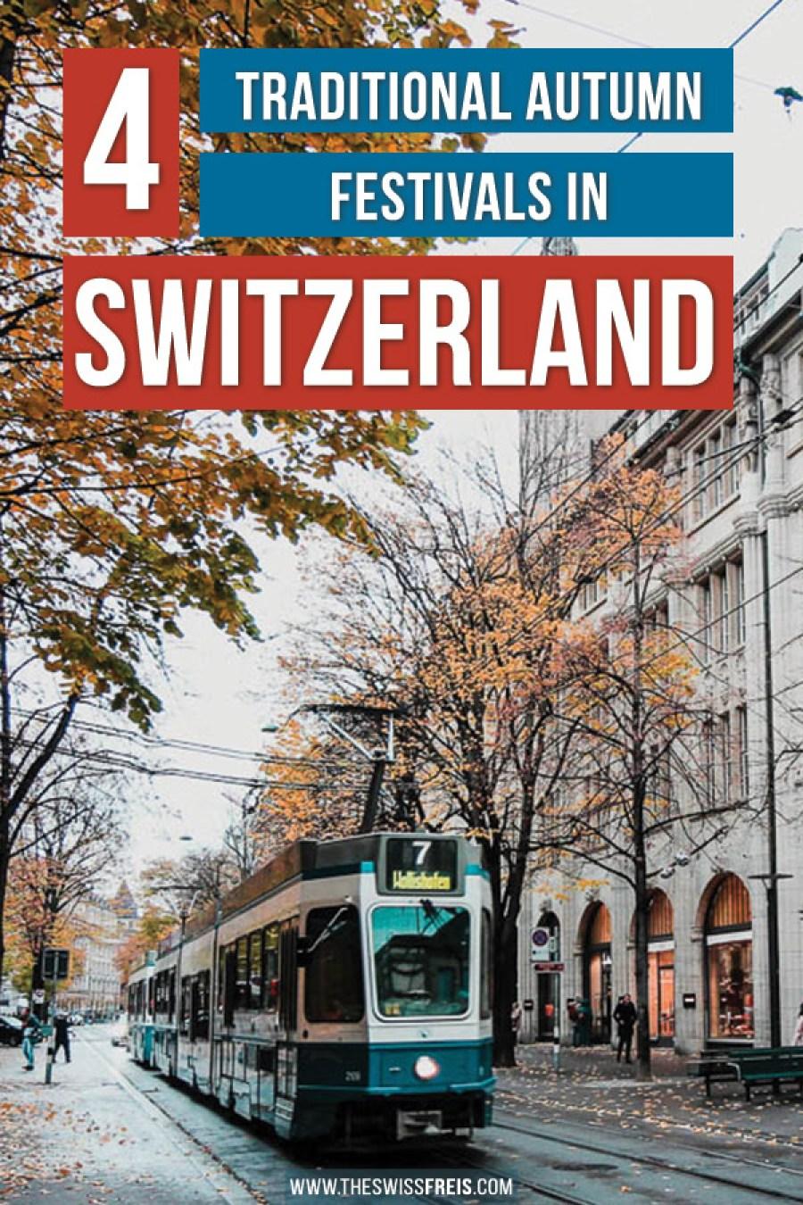 4 Traditional Autumn Festivals in Switzerland #autumn #switzerland #europe #autumntravel #autumnfestivals
