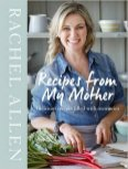 Rachel Allen Recipes From My Mother