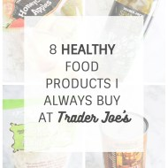 8 Healthy Food Products I Always Buy at Trader Joe's