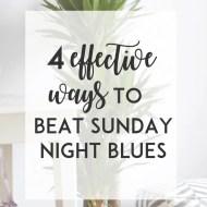 4 Effective Ways to Beat Sunday Night Blues