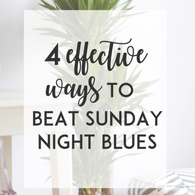 4 Effective Ways to Beat Sunday Night Blues