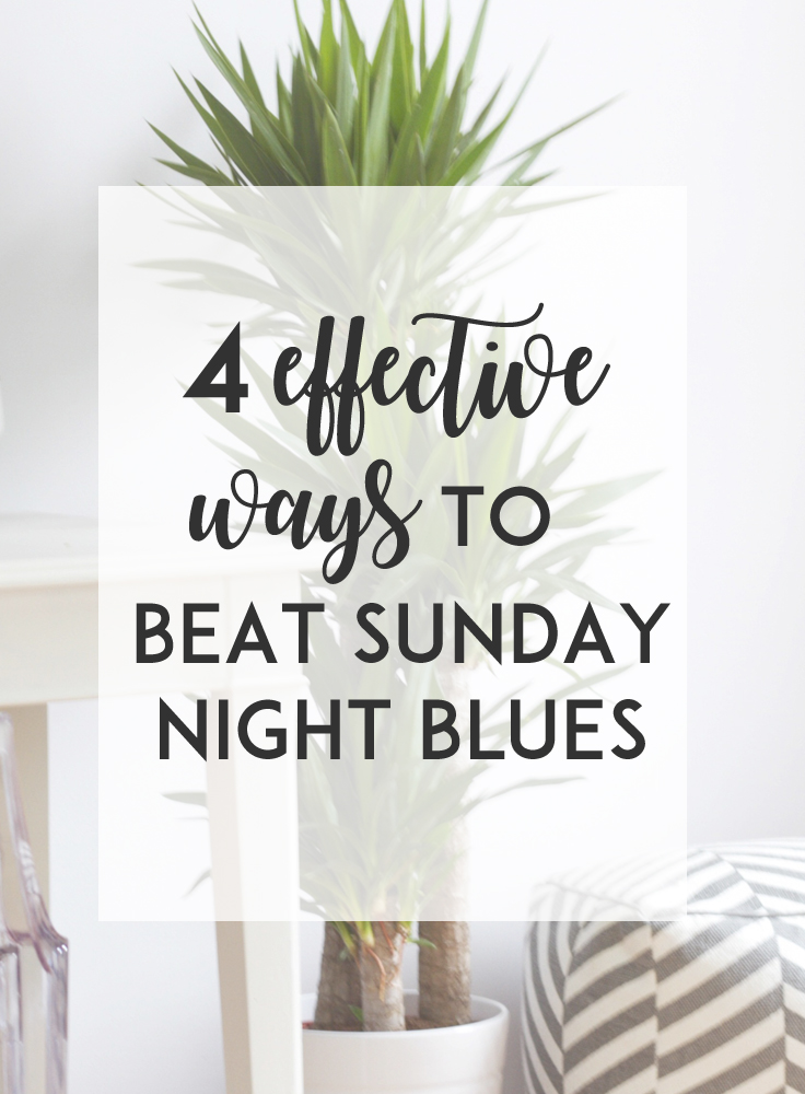 You know that feeling of anxiety and dread as Sunday comes to an end and Monday is looming? Here are 4 effective ways to beat the Sunday night blues.
