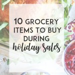 10 Grocery Items to Buy During Holiday Sales
