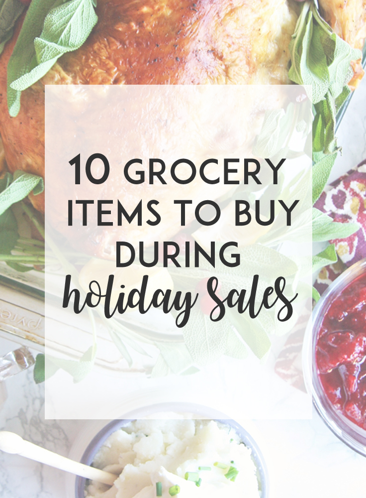 Save big during holiday sales this year by stocking up on these 10 essential grocery store items!