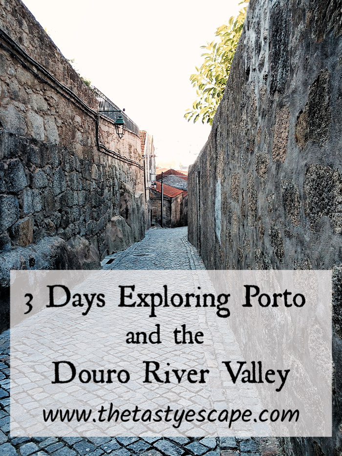 Three Days Exploring Porto and the Douro River Valley in Portugal