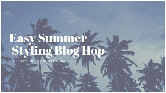 Easy Summer Styling Blog Hop Image
