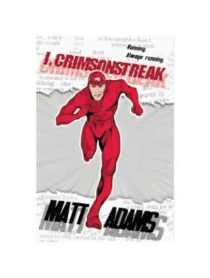 I, Crimsonstreak by Matt Adams