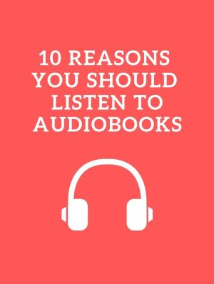 10 reasons you should listen to audiobooks
