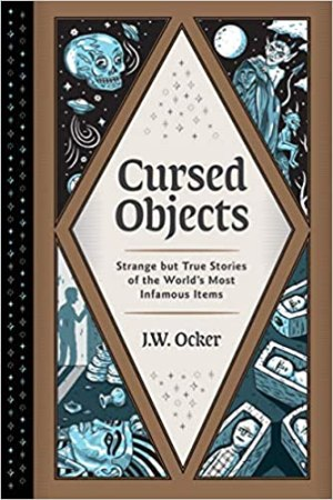 Cursed Objects by J.W. Ocker