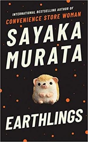 Earthlings by Sayaka Murata