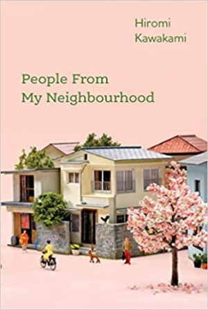 People From My Neighbourhood by Hiromi Kawakami