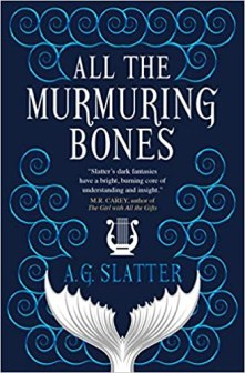 Bok cover of All The Murmering Bones by A G Slatter