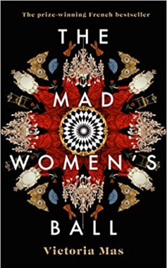 Cover of The Mad Women's Ball by Victoria Mas