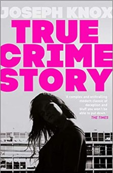 Book cover of True Crime Story by Joseph Knox