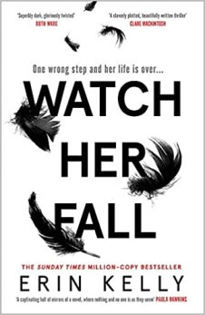 Cover of Watch Her Fall by Erin Kelly