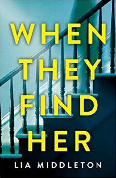 The book cover of When They Find Her by Lia Middleton