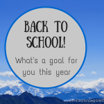 What do you want to do this year? Goals and our kids