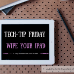 Tech-Tip Friday – How to wipe your iPad