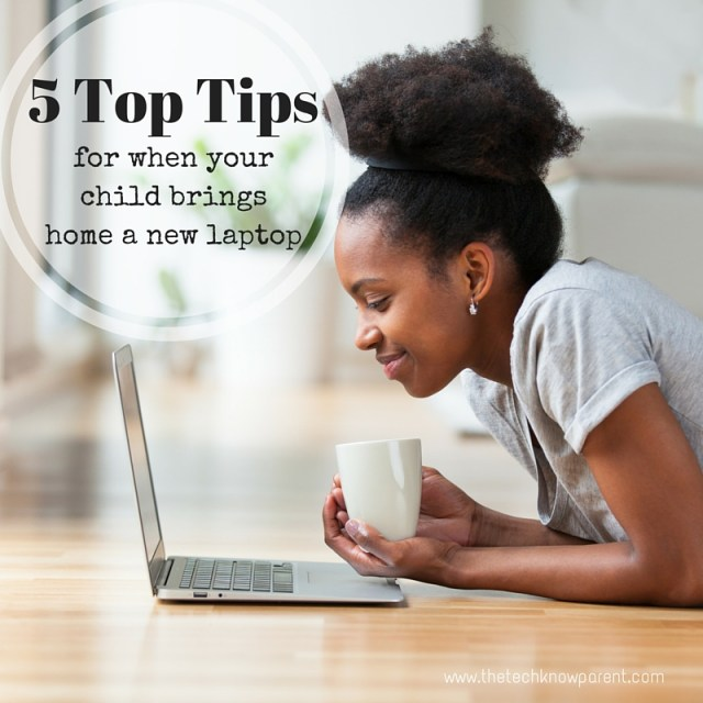 5 tips for when your child brings home a new laptop
