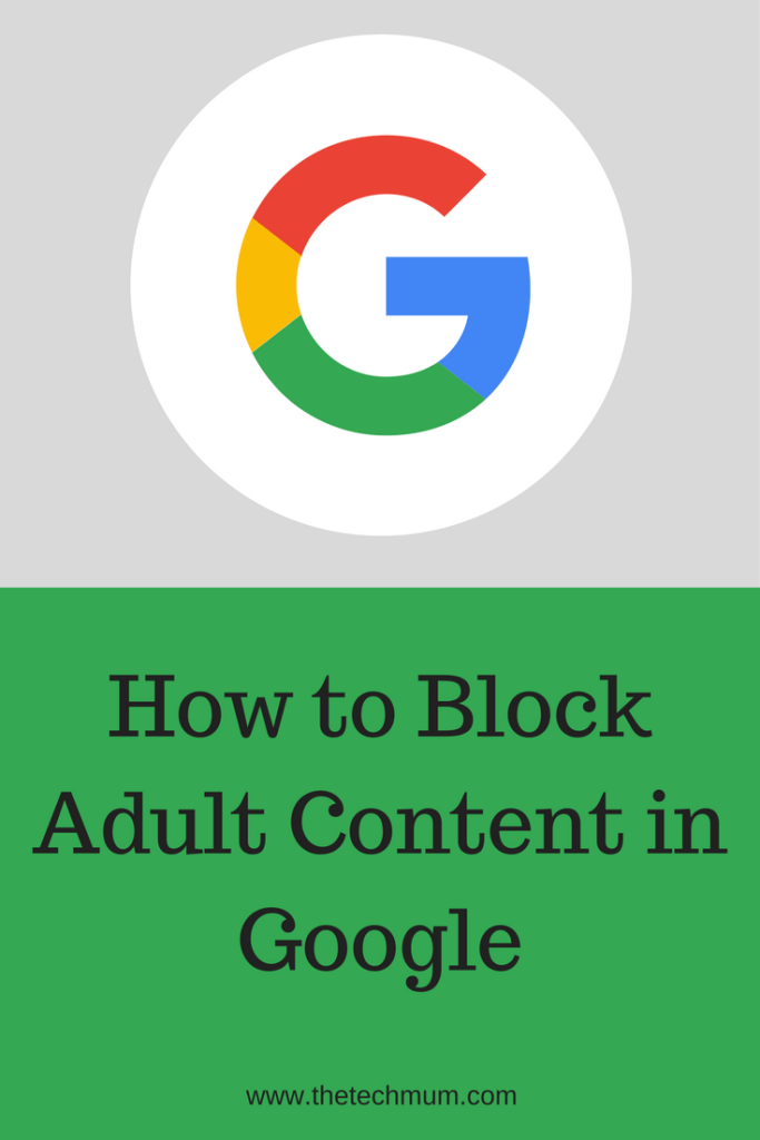 How to Block Adult Content in Google