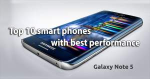 Top 10 smart phones with best performance