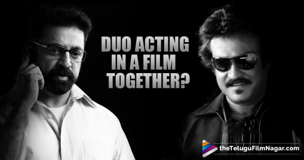 Kamal Hassan Plans To Act With Rajinikanth