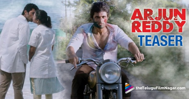 Arjun Reddy Teaser,Arjun Reddy, Arjun Reddy movie Teaser,