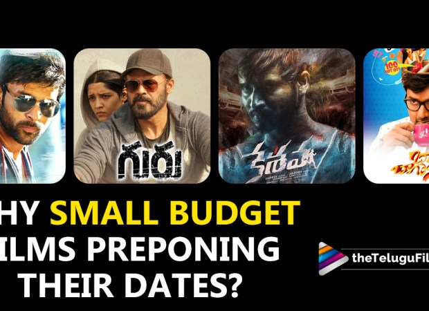 Why Are Small Budget Films Preponing Their Release Dates?