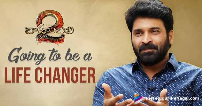 Baahubali 2 Is Going To Be A Life Changer For Subbaraju?